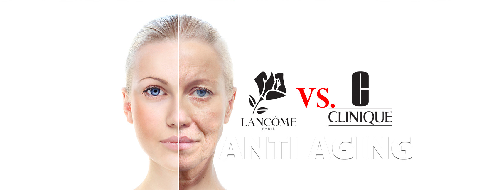 Lancome vs clinique Anti Aging